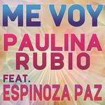 Me Voy (Featuring Espinoza Paz) (Cd Single) Paulina Rubio
