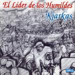 El Lider De Los Humildes Kjarkas