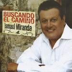 Buscando El Camino Ismael Miranda