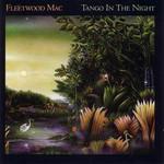 Tango In The Night Fleetwood Mac