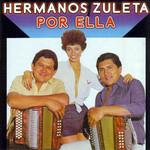 Por Ella Los Hermanos Zuleta