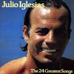 The 24 Greatest Songs Of Julio Iglesias Julio Iglesias