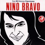 Sus 50 Mejores Canciones Nino Bravo