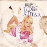 Hoy Te Deje De Amar (Cd Single) Paulina Rubio
