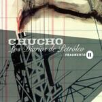 Los Diarios De Petroleo: Fragmento II (Ep) Chucho
