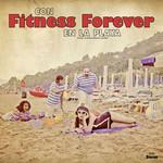 Con Fitness Forever En La Playa Fitness Forever