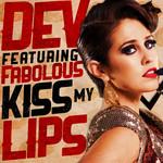 Kiss My Lips (Featuring Fabolous) (Cd Single) Dev