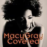 Covered Macy Gray