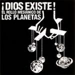 ¡Dios Existe! - El Rollo Mesianico De Los Planetas (Ep) Los Planetas