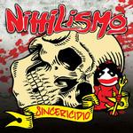 Sincericidio Nihilismo