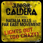 Lights Out (Go Crazy) (Featuring Natalia Kills & Far East Movement) (Cd Single) Junior Caldera