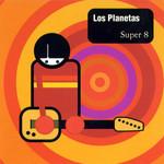 Super 8 (Edicion Especial) Los Planetas