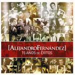 15 Años De Exitos Alejandro Fernandez