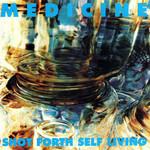 Shot Forth Self Living Medicine