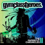 The Papercut Chronicles II Gym Class Heroes