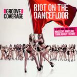 Riot On The Dancefloor Groove Coverage