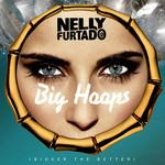 Big Hoops (Bigger The Better) (Cd Single) Nelly Furtado