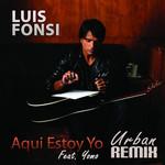 Aqui Estoy Yo (Featuring Yomo) (Urban Remix) (Cd Single) Luis Fonsi