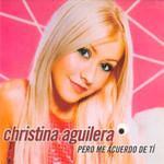 Pero Me Acuerdo De Ti (Cd Single) Christina Aguilera
