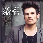 How Sweet It Is (Cd Single) Michael Paynter