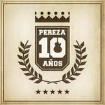 Pereza 10 Aniversario Pereza