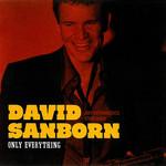 Only Everything David Sanborn