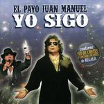 Yo Sigo El Payo Juan Manuel