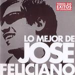 Lo Mejor De Jose Feliciano Jose Feliciano
