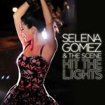 Hit The Lights (Remixes) (Ep) Selena Gomez & The Scene