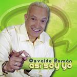 Asi Soy Yo Osvaldo Roman