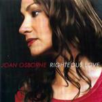 Righteous Love Joan Osborne