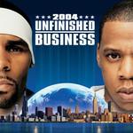 Unfinished Business R. Kelly & Jay-Z