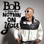 Nothin' On You (Featuring Bruno Mars) (Cd Single) B.o.b.