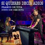 Si Quieres Decir Adios (Featuring Debi Nova) (Cd Single) Franco De Vita