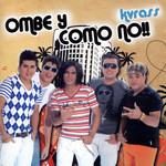 Ombe Y Como No!! Kvrass