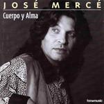 Cuerpo Y Alma Jose Merce