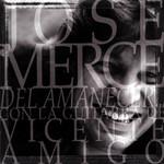 Del Amanecer Jose Merce