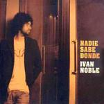 Nadie Sabe Donde Ivan Noble
