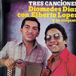 Tres Canciones Diomedes Diaz & Elberto Lopez