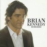 Homebird Brian Kennedy