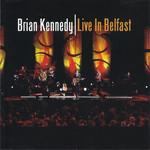 Live In Belfast Brian Kennedy