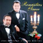Romanticos De Nuevo Ismael Miranda & Andy Monta�ez