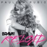 Brava! Reload Paulina Rubio