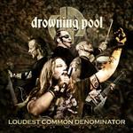 Loudest Common Denominator Drowning Pool