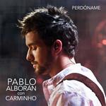 Perdoname (Featuring Carminho) (Cd Single) Pablo Alboran