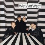 10 Wet Wet Wet