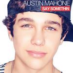 Say Somethin (Cd Single) Austin Mahone