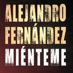 Mienteme (Cd Single) Alejandro Fernandez