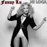 Ni Loca (Featuring Dalmata) (Cd Single) Fanny Lu