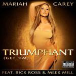 Triumphant (Get 'em) (Featuring Rick Ross & Meek Mill) (Cd Single) Mariah Carey